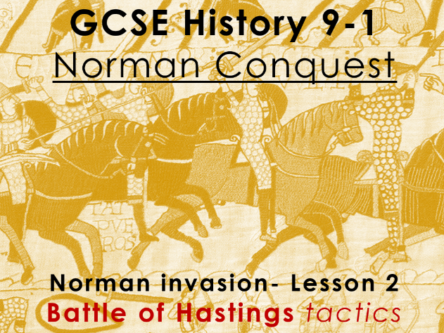 Norman Conquest - GCSE History 9-1 - Norman invasion: lesson 2 - Battle of Hastings tactics