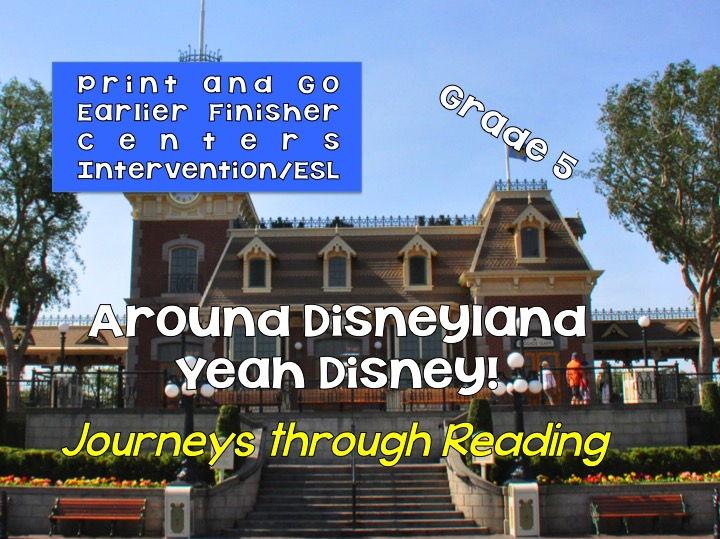 Journeys through Reading: Grade 5: Disneyland - Yeah Disney! ELD, Centers,  Early Finishers
