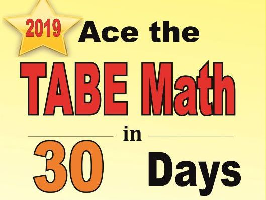 Ace the TABE Math in 30 Days: The Ultimate Crash Course to Beat the TABE Math