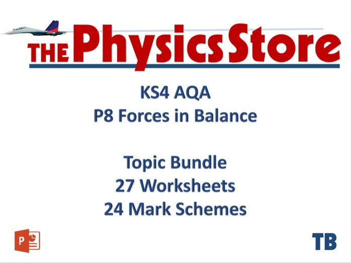 KS4 GCSE Physics AQA  P8 Forces in Balance - 27 WS and 24 MS Only Bundle