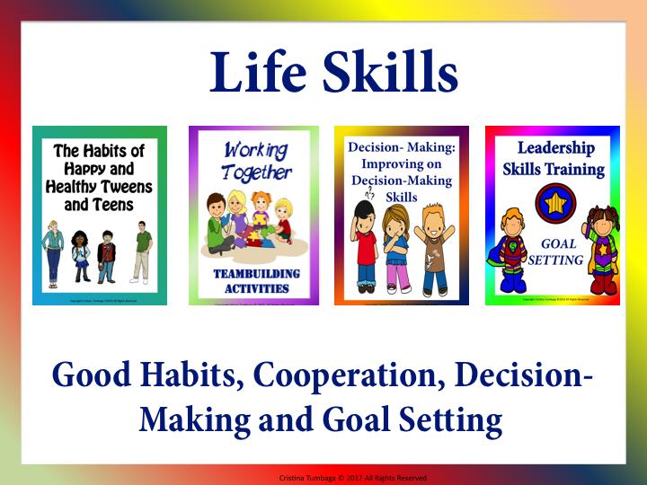 Life Skills: Good Habits, Cooperation, Decision-Making and Goal Setting