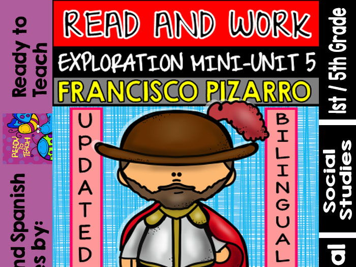 Exploration Mini-Unit 5 - Francisco Pizarro - Read and Work - Bilingual