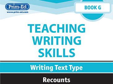 Teaching Writing Skills: Book G Recounts Unit Year 6/Primary 7 & Year 7/Secondary 1