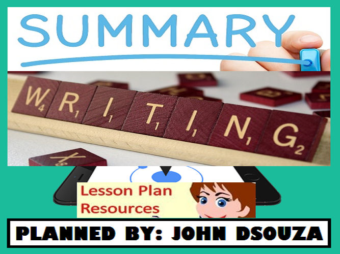 SUMMARY WRITING: LESSON & RESOURCES