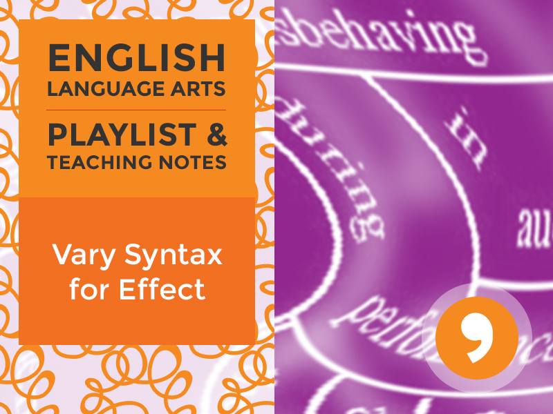 L.11-12.3.A Playlist: Vary Syntax for Effect