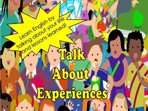Talk about experiences: 100 questions for English language learners!