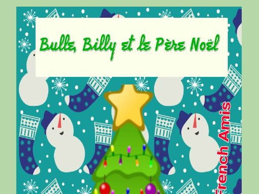 Christmas story -  in French - Bulle, Billy et le Père Noël