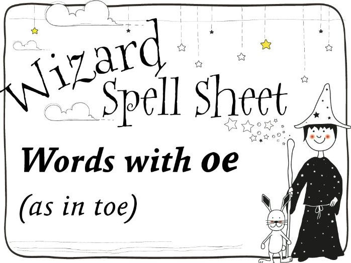 Wizard Spell Sheet: Words with oe as in toe