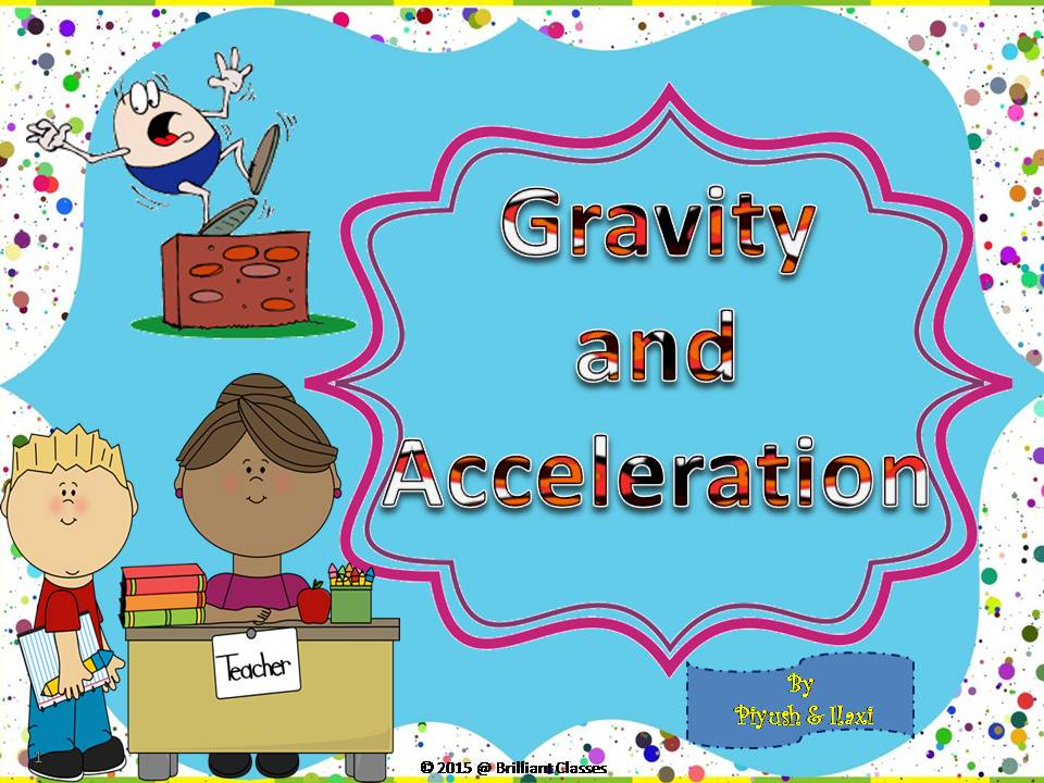 Gravity and Acceleration- Unit plan