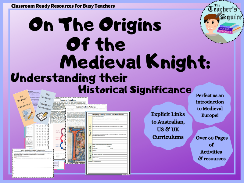On the Origins of the Medieval Knight: Understanding their Historical Significance
