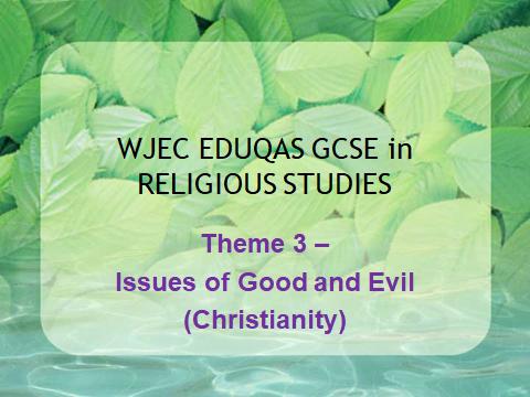 WJEC EDUQAS GSCE Religious Studies Theme 3 - Good and Evil - Christianity