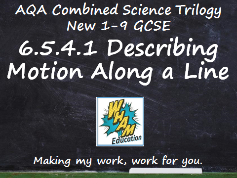 AQA Combined Science Trilogy: 6.5.4.1 Describing Motion Along a Line
