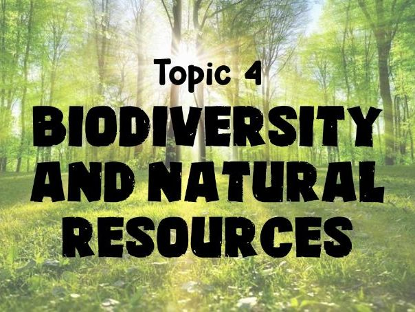 Edexcel A Level Biology - Topic 4: Biodiversity and Natural Resources