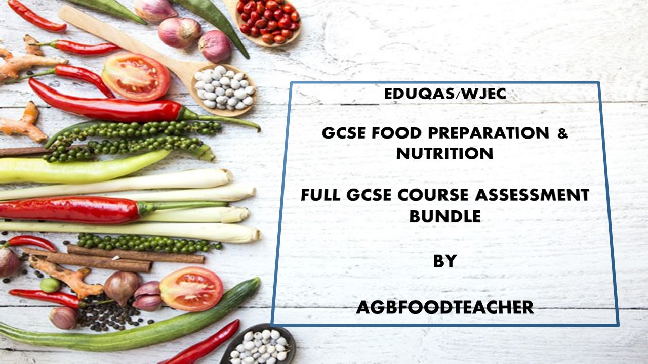 GCSE FOOD PREPARATION - FULL COURSE - ASSESSMENTS