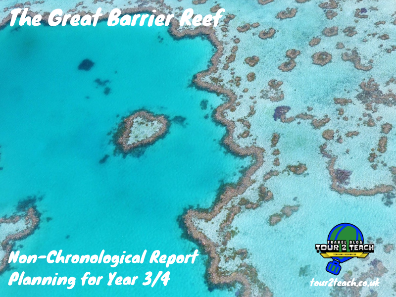 Great Barrier Reef: Non-Chronological Report Planning for Year 3/4