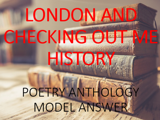 Full Marks Answer: Comparing London and Checking out Me History