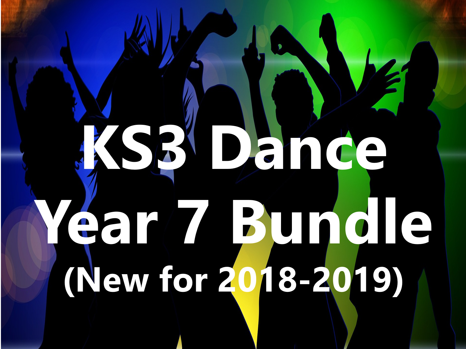KS3 Dance: Year 7 Bundle (New for 2018-2019)