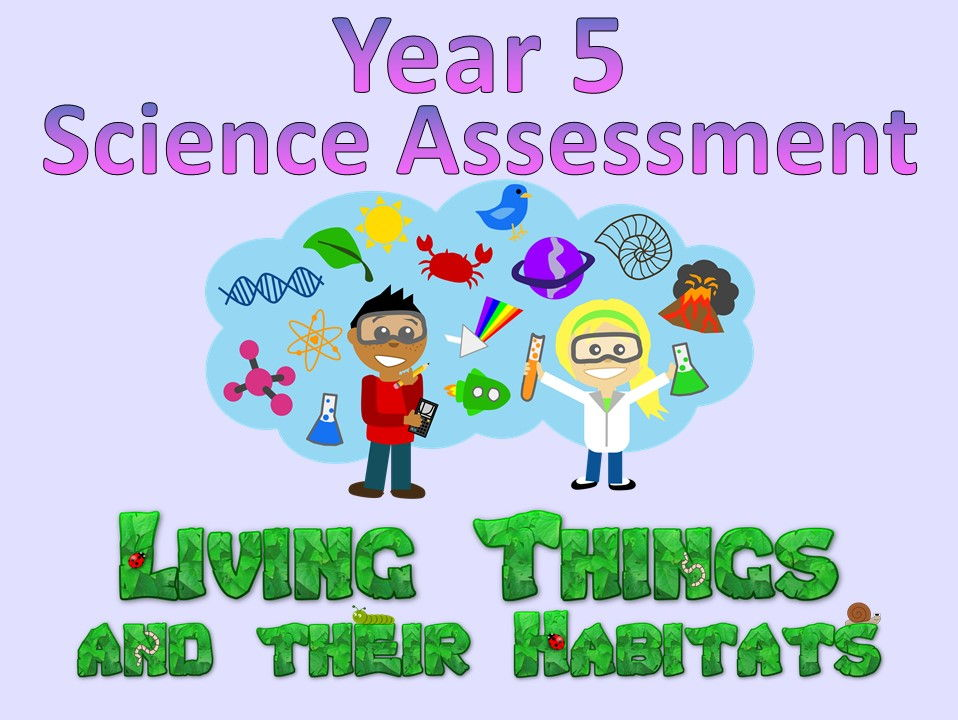 Year 5 Science Assessment: Living Things and Their Habitat