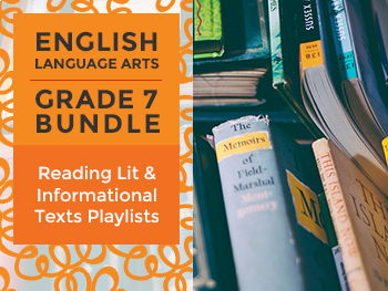 Reading Lit and Informational Text Playlists - Complete Grade 7 Bundle