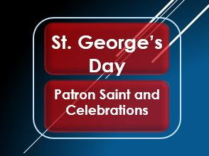 British Values: St. George's Day: Patron Saint and Celebrations
