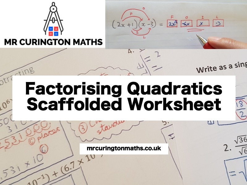 Factorising Quadratics Scaffolded Worksheet