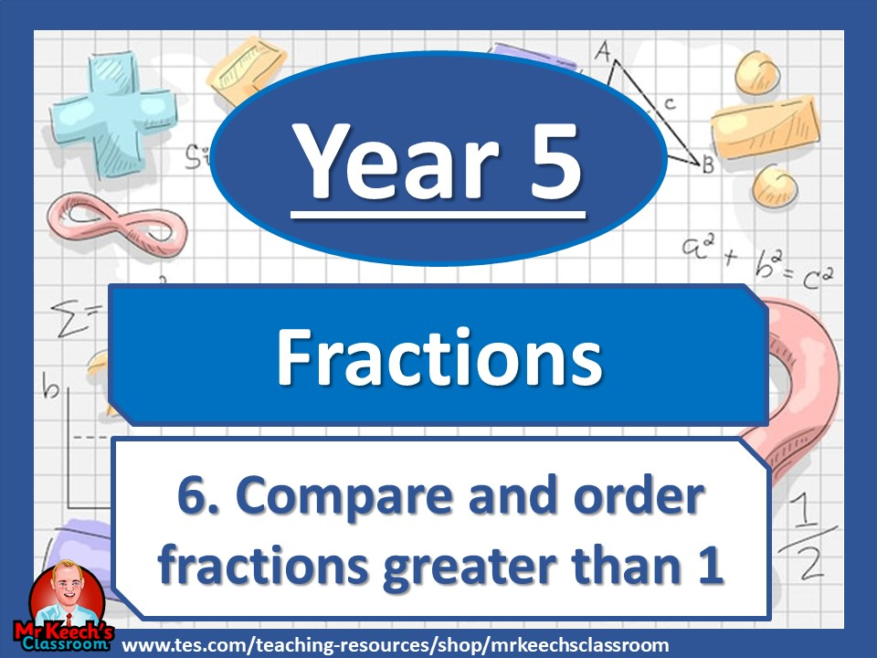 Year 5 – Fractions – Compare and Order Fractions Greater Than 1- White Rose Maths