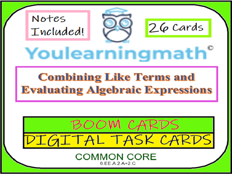 Combining Like Terms & Evaluating Algebraic Expressions: DIGITAL BOOM Cards + Printable Task Cards