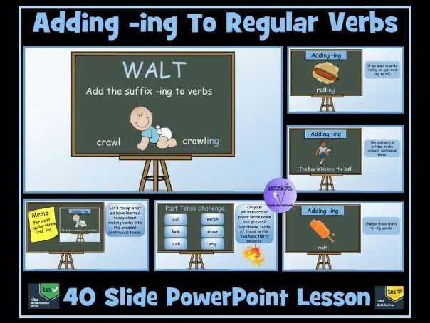 Adding -ing To Regular Verbs (Present Continuous Tense) - 40 Slide PowerPoint Lesson