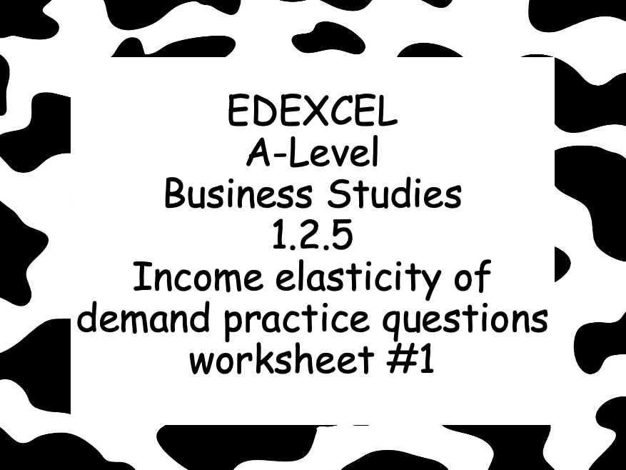 EDEXCEL Alevel Business 1.2.5 Income elasticity of demand YED practice questions worksheet #1