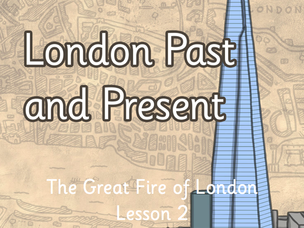 London in 1666 vs today Great Fire lesson