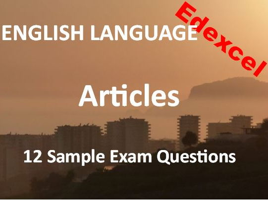 Transactional Writing – Feature Articles – Exam Revision and Practice – 12 Sample Edexcel Questions