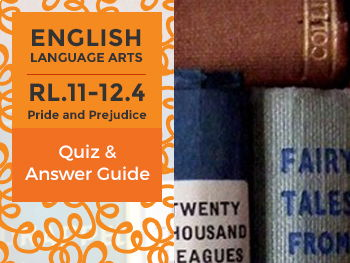 RL.11-12.4 - Pride and Prejudice - Quiz and Answer Guide