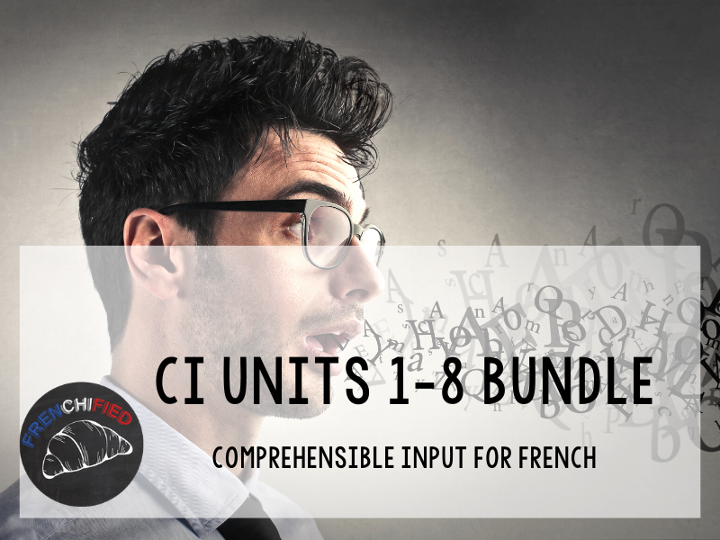 Comprehensible Input Units 1-8 bundle for beginning French