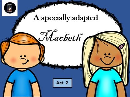 Macbeth (Adapted) Act 2 and activities