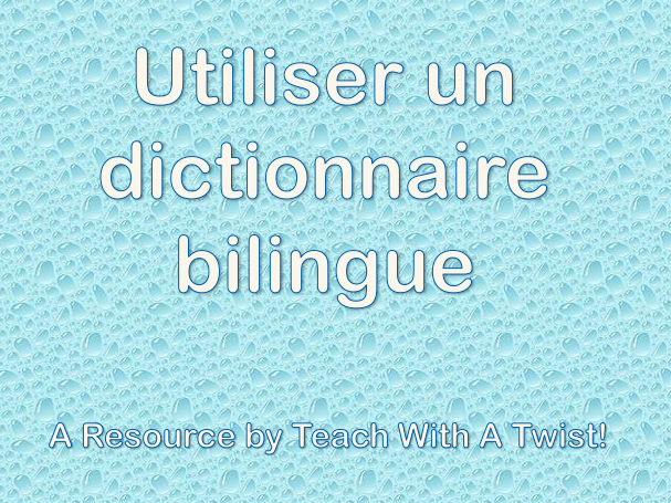 Using a bilingual dictionary - Utiliser un dictionnaire bilingue (FRENCH)