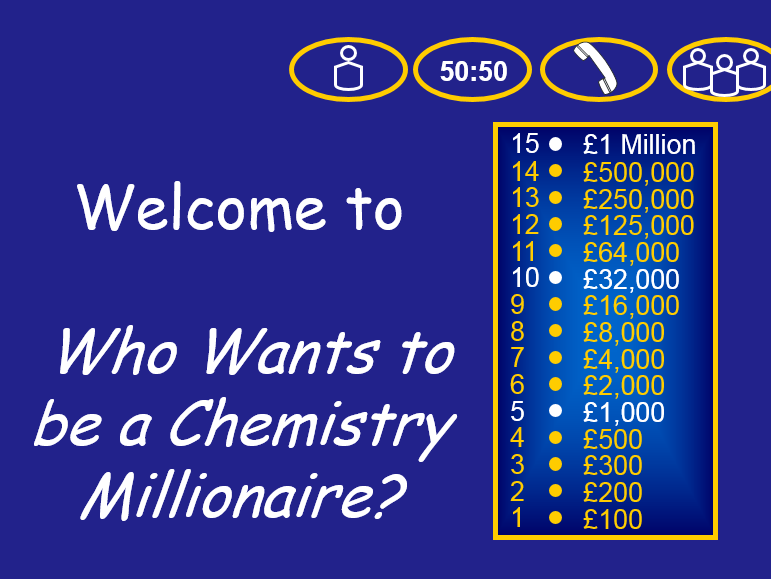 Who Wants To Be A Millionaire -  Chemistry