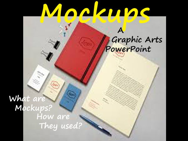 Graphic Arts MOCKUPS: Function, Purpose & How to Create One =A PowerPoint