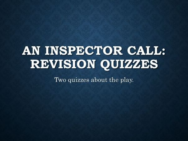 An Inspector Calls: Revision Quizzes