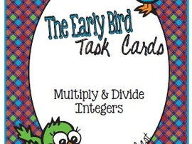 The Early Bird Task Cards: Multiply and Divide Integers