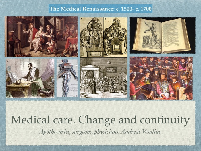 a look at the medicine in the renaissance Medicine in the renaissance allen gives a closer look at the different approaches to medicine during this period.