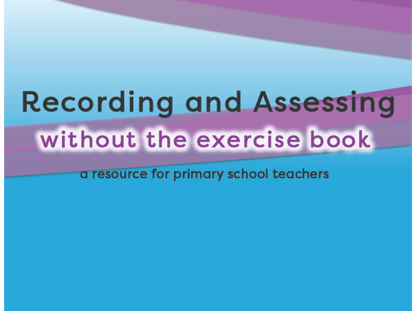 Assessing and Recording without the Exercise Book