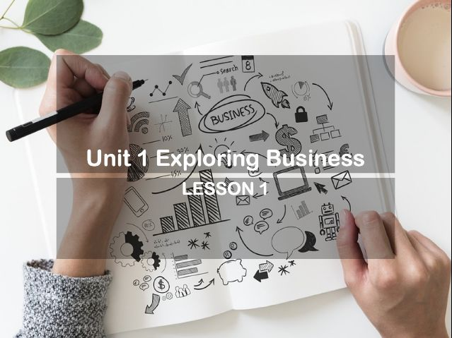 Unit 1 Exploring Business Lesson One