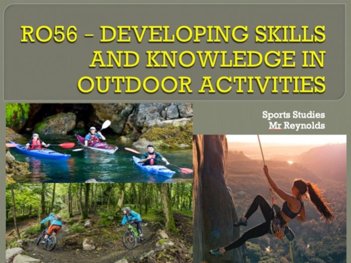 Sports Studies - Unit RO56 - Developing Knowledge & Skills in Outdoor Activities Teacher PowerPoint