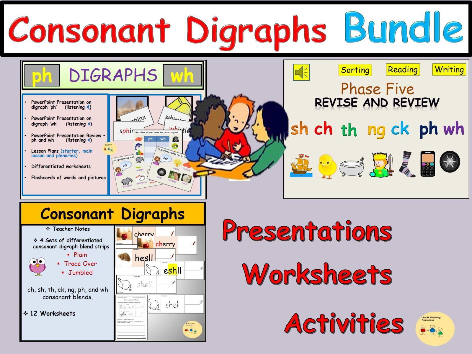 Consonant Digraph Bundle - Worksheets, Activities, Presentations, Lesson Plans