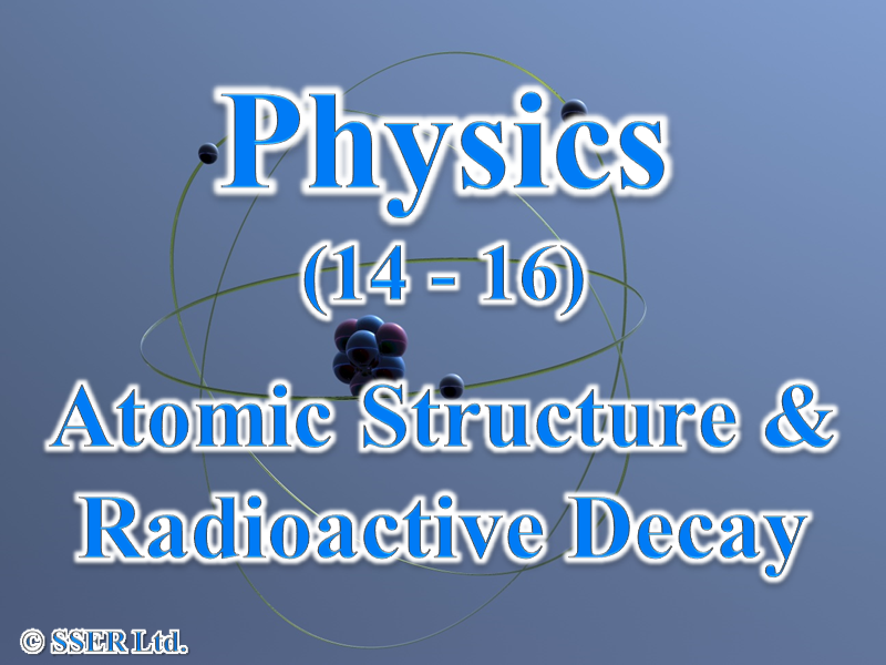 2.5.1 Atomic Structure & Radioactive Decay