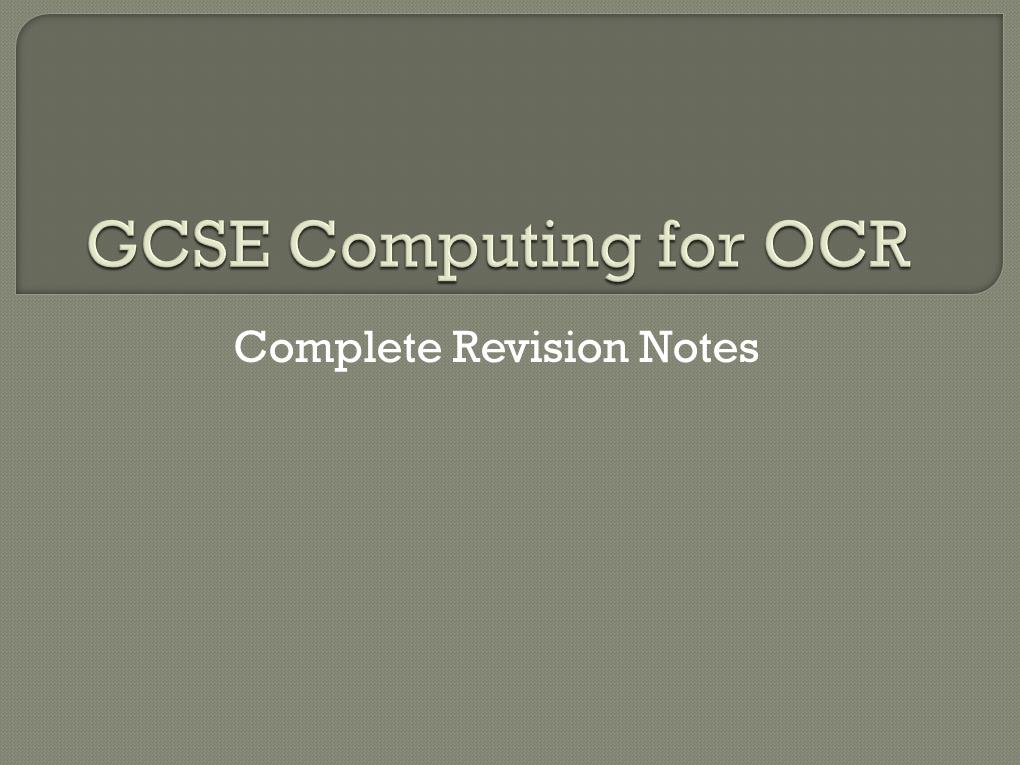 GCSE Computing for OCR (Revision) - 2012-2017 Spec