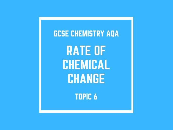 GCSE Chemistry AQA Topic 6: Rate and Extent of Chemical Change