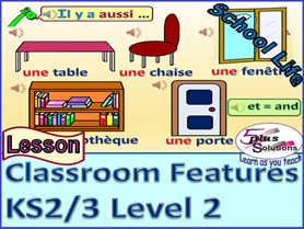 "PRIMARY KS2/3 FRENCH LESSON: classroom furniture/features; using ""there is/are…"""