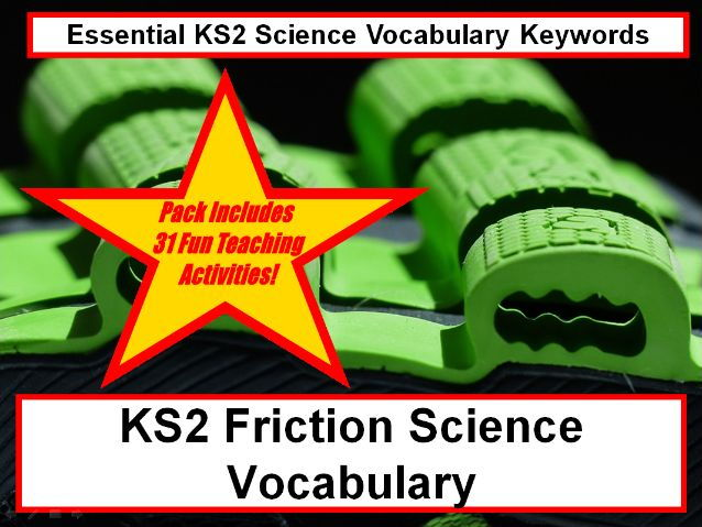 KS2  Friction Science Vocabulary pack + Flashcards + 31 Fun Teaching Activities Teacher Guide