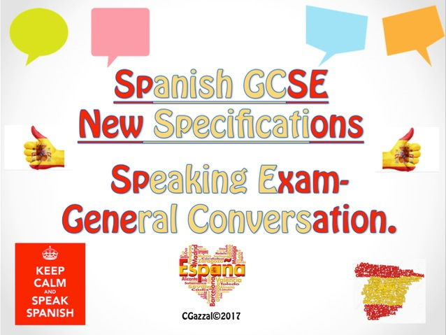 Spanish GCSE New Specifications Speaking Exam – General Conversation.